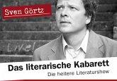 Das literarische Kabarett - Die heitere Literaturshow mit Sven Görtz - kostenlos (MP3-Download)