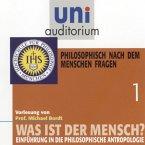 Was ist der Mensch 01: Philosophisch nach dem Menschen fragen (MP3-Download)