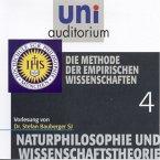 Naturphilosophie und Wissenschaftstheorie: 04 Die Methode der empirischen Wissenschaften (MP3-Download)