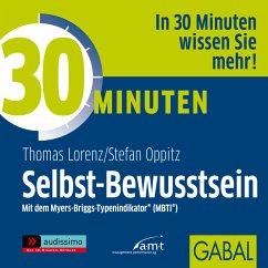 30 Minuten Selbst-Bewusstsein (MP3-Download) - Oppitz, Stefan; Lorenz, Thomas