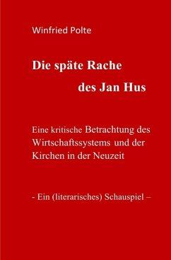 Die späte Rache des Jan Hus (eBook, ePUB) - Polte, Winfried