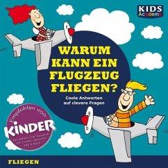 CD WISSEN Junior - KIDS Academy - Warum kann ein Flugzeug fliegen? (MP3-Download) - Augustin, Annegret; Schubert, Katharina