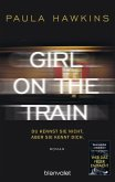 Girl on the Train - Du kennst sie nicht, aber sie kennt dich. (eBook, ePUB)