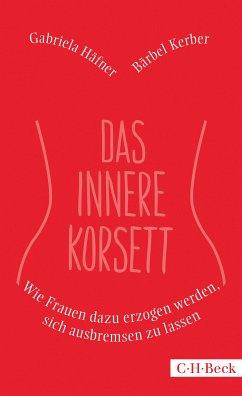 Das innere Korsett (eBook, ePUB) - Kerber, Bärbel; Häfner, Gabriela