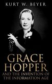 Grace Hopper and the Invention of the Information Age (eBook, ePUB)
