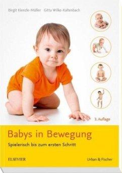 Babys in Bewegung - Kienzle-Müller, Birgit; Wilke-Kaltenbach, Gitta