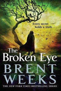 Lightbringer 3. The Broken Eye - Weeks, Brent