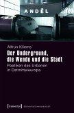 Der Underground, die Wende und die Stadt (eBook, PDF)
