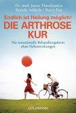 Die Arthrose Kur - Endlich ist Heilung möglich! (eBook, ePUB)
