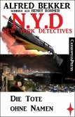 Henry Rohmer - N.Y.D. - Die Tote ohne Namen (New York Detectives) (eBook, ePUB)