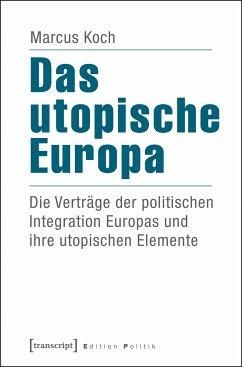 Das utopische Europa (eBook, PDF) - Koch, Marcus