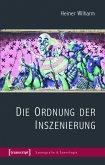 Die Ordnung der Inszenierung (eBook, PDF)