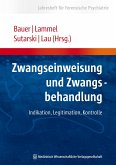 Zwangseinweisung und Zwangsbehandlung (eBook, PDF)