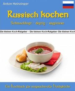 Russisch kochen - schmackhaft - deftig - raffiniert (eBook, ePUB)