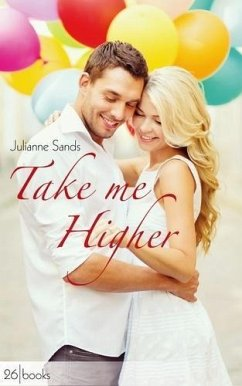 Take me Higher (eBook, ePUB) - Sands, Julianne