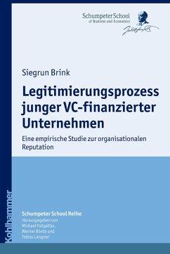 Legitimierungsprozess junger VC-finanzierter Unternehmen (eBook, PDF) - Brink, Siegrun