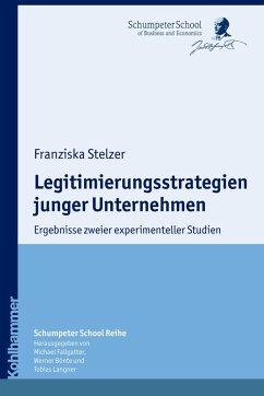 Legitimierungsstrategien junger Unternehmen (eBook, PDF) - Stelzer, Franziska