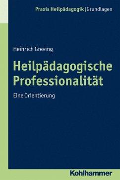 Heilpädagogische Professionalität (eBook, PDF) - Greving, Heinrich