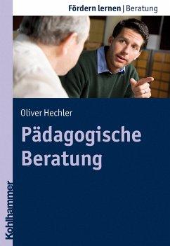 Pädagogische Beratung (eBook, PDF) - Hechler, Oliver