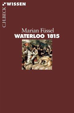 Waterloo 1815 (eBook, ePUB) - Füssel, Marian
