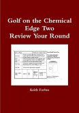 Golf on the Chemical Edge Review Your Round
