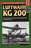 Luftwaffe Kg 200: The German Air Force's Most Secret Unit of World War II