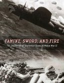 Famine, Sword, and Fire: The Liberation of Southwest China in World War II