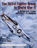The 363rd Fighter Group in World War II: In Action Over Germany with the P-51 Mustang
