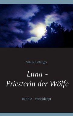 Luna - Priesterin der Wölfe