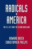 Radicals in America: The U.S. Left Since the Second World War