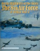 On the Highways of the Skies: The 8th Air Force in World War II