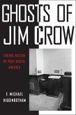 Ghosts of Jim Crow: Ending Racism in Post-Racial America