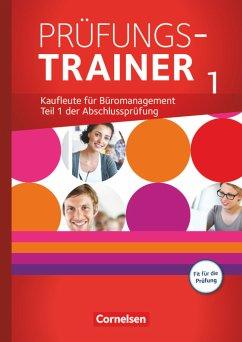 Be Partners - Büromanagement. Jahrgangsübergreifend - Prüfungstrainer 1 mit Webcode - Kiefer, Sabine; Klein, Michael; Rottmeier, Michael