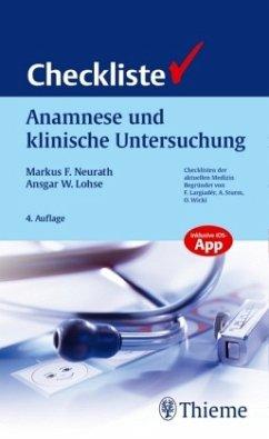 Checkliste Anamnese und klinische Untersuchung - Neurath, Markus F.;Lohse, Ansgar W.