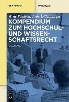 Kompendium zum Hochschul- und Wissenschaftsrecht - Pautsch, Arne; Dillenburger, Anja
