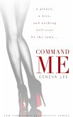 Command Me (Royals Saga, #1) (eBook, ePUB)