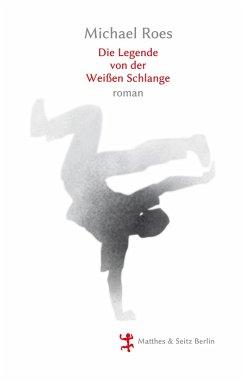 Die Legende von der weißen Schlange (eBook, ePUB) - Roes, Michael