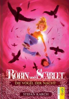 Die Vogel der Nacht / Robin und Scarlet Bd.3