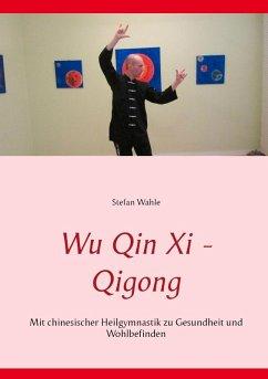 Wu Qin Xi - Qigong (eBook, ePUB)