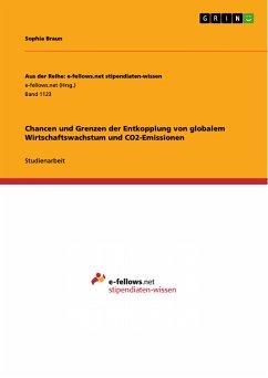 Chancen und Grenzen der Entkopplung von globalem Wirtschaftswachstum und CO2-Emissionen (eBook, PDF)