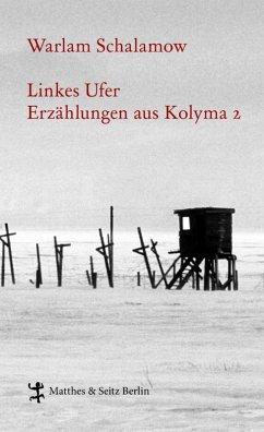 Linkes Ufer (eBook, ePUB) - Schalamow, Warlam
