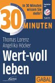30 Minuten Wert-voll leben (eBook, ePUB)