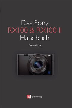 Das Sony RX100 & RX100 II Handbuch (eBook, ePUB) - Vieten, Martin