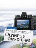 Kreativ fotografieren mit Olympus OM-D E-M1 (eBook, ePUB)