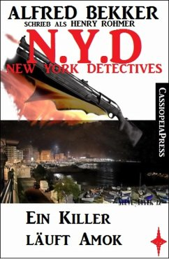 Henry Rohmer N.Y.D. - Ein Killer läuft Amok (New York Detectives) (eBook, ePUB)