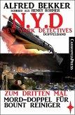 N.Y.D. - Zum dritten Mal - Mord-Doppel für Bount Reiniger (New York Detectives Doppelband) (eBook, ePUB)