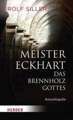 Meister Eckhart - Das Brennholz Gottes (eBook, ePUB)