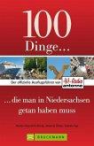 100 Dinge, die man in Niedersachsen getan haben muss (Mängelexemplar)