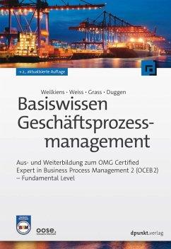 Basiswissen Geschäftsprozessmanagement (eBook, ePUB) - Weilkiens, Tim; Weiss, Christian; Grass, Andrea; Duggen, Kim Nena