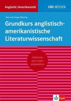 Uni-Wissen Grundkurs anglistisch-amerikanistische Literaturwissenschaft (deutsche Version) (eBook, ePUB) - Nünning, Vera; Nünning, Ansgar